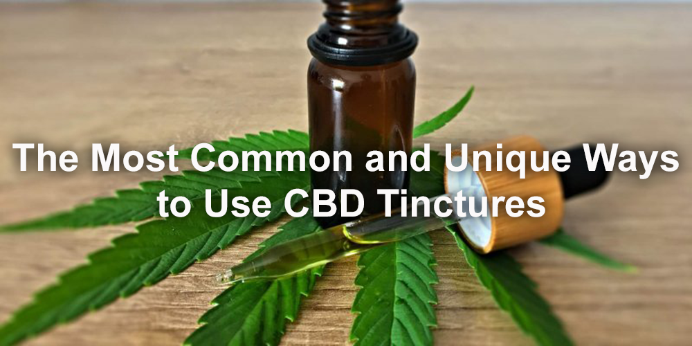 What is CBD Tincture? Benefits & Precautions