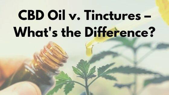 CBD Oil vs CBD Tincture